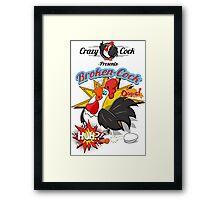 Crazy Cock Presents Broken Cock Framed Print
