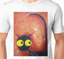 You scare me! Unisex T-Shirt