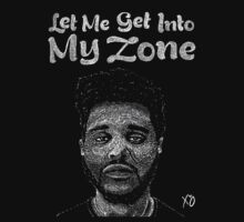 XO The Weeknd, Let me get into my zone by AReliableSource