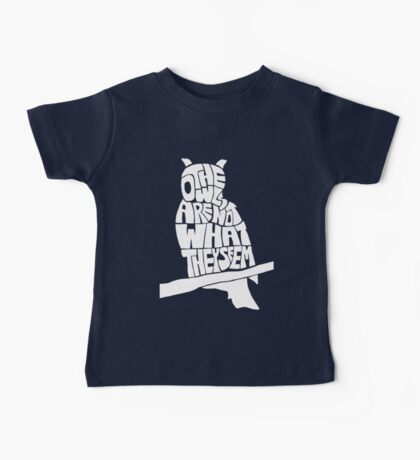 The Owls Are Not What They Seem Baby Tee