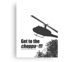 Quotes and quips - Choppa~ - light Canvas Print