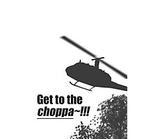 Quotes and quips - Choppa~ - light Photographic Print