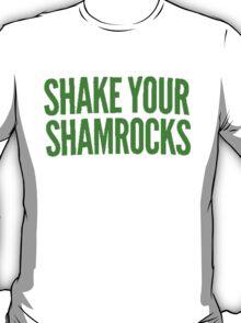 Shake Your Shamrocks [GREEN] T-Shirt