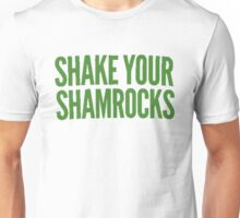 Shake Your Shamrocks [GREEN] Unisex T-Shirt
