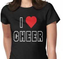 I Love Cheer Womens Fitted T-Shirt