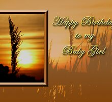Birthday To My Baby Girl Sunset by jkartlife