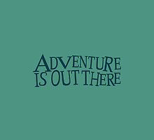adventure is out there by remedies