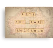 Lets Run Away Together... Canvas Print