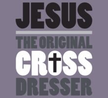 Jesus: The Original Cross Dresser by Bear Pound
