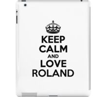 Keep Calm and Love ROLAND iPad Case/Skin