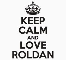 Keep Calm and Love ROLDAN Kids Clothes