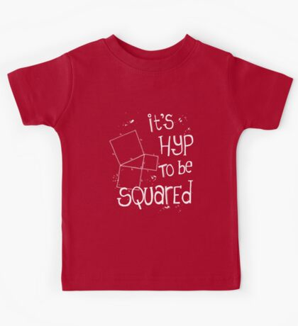 It's Hyp to be Squared (white) Kids Tee