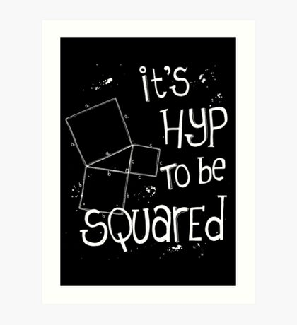 It's Hyp to be Squared (white) Art Print