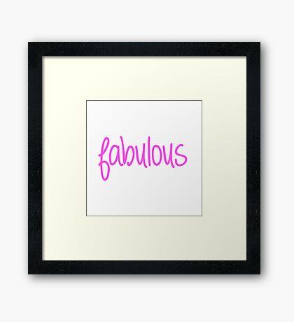 Fabulous - Australian/British spelling Framed Print