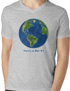 EARTH:  There's no Plan 'B'!!! Mens V-Neck T-Shirt