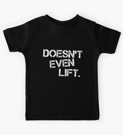 Doesn't Even Lift (Inverted) Kids Tee