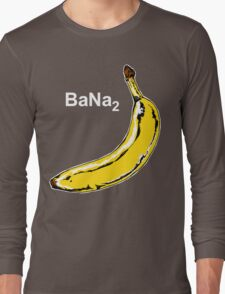 BaNa2 Banana! Long Sleeve T-Shirt