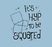 It's Hyp to be Squared (black) Unisex T-Shirt