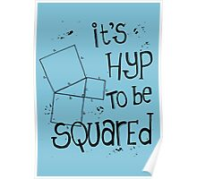 It's Hyp to be Squared (black) Poster