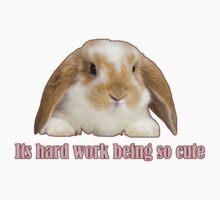 Its hard work being so cute Kids Tee