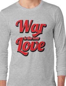 War is the new Love v2 Long Sleeve T-Shirt