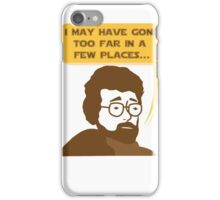 George Lucas May Have Gone Too Far iPhone Case/Skin