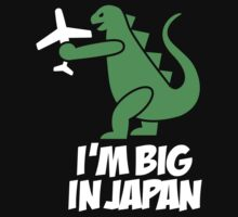 I'm big in Japan - Godzilla Baby Tee