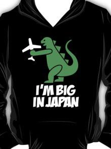 I'm big in Japan - Godzilla T-Shirt