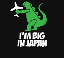 I'm big in Japan - Godzilla Unisex T-Shirt
