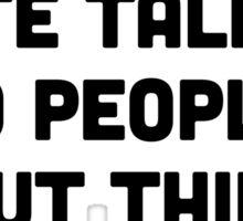 Hate talking Sticker
