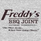 Freddy&#x27;s BBQ Joint - &quot;The Place To Go When Your Going Places!&quot; by TeeHut