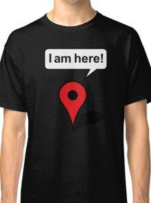 I am here! Google Maps Classic T-Shirt