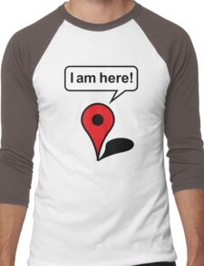 I am here! Google Maps Men's Baseball ¾ T-Shirt