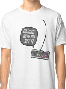 Hangin wit my BFF Classic T-Shirt