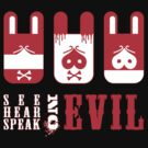 See, hear, speak Evil by Tracey Quick