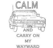 Keep Calm & Carry On My Wayward Son by Natalie Elizabeth