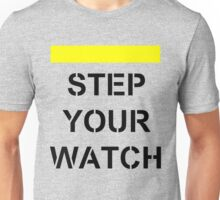 WATCH YOUR STEP Unisex T-Shirt