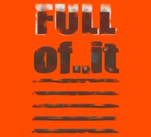 FULL of IT ! by TeaseTees