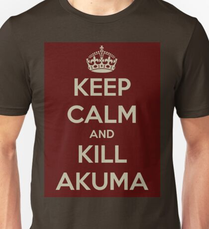 Keep Calm and Kill Akuma Unisex T-Shirt