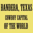 Bandera, Texas, Cowboy Capital of the World by mirjenmom