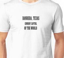 Bandera, Texas, Cowboy Capital of the World Unisex T-Shirt