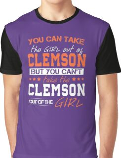 You Can Take The Girl Out Of Clemson! Graphic T-Shirt