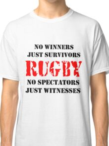 NO WINNERS JUST SURVIVORS RUGBY Classic T-Shirt