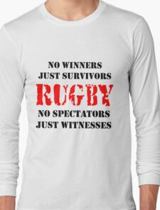 NO WINNERS JUST SURVIVORS RUGBY Long Sleeve T-Shirt