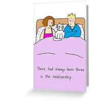 3 in the relationship. Greeting Card