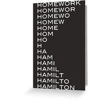 Hamilton > homework Greeting Card