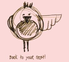 Back to your Nest! - T Shirt Baby Tee
