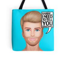 Ken needs to talk! Tote Bag