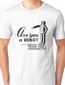 Are you a robot? Unisex T-Shirt