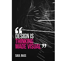Creative Quote Design 005 Saul Bass Photographic Print